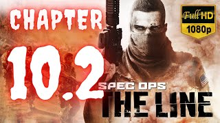 Spec Ops The Line | Chapter 10 - 2 | No Commentary [1080p30 Max Settings] #10 - 2