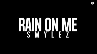 Smylez - Rain On Me (Official Video)