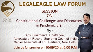 Constitutional Challenges and Discourses in Pandemic Era| Adv. Swarnendu Chatterjee|