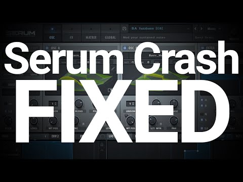 Fixed: Serum Crashing DAW when Cycling / Loading Presets