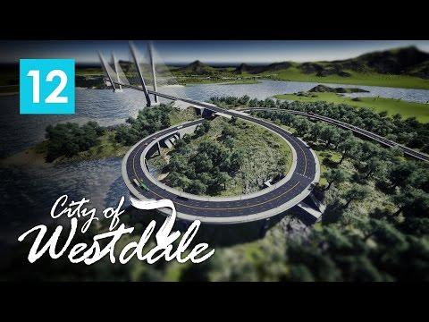 Cities Skylines: City of Westdale EP12 - Grand City Gate Bri