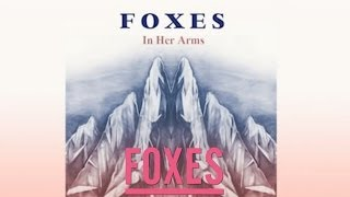 Watch Foxes In Her Arms video