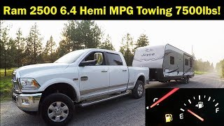 Ram 2500 6.4L Hemi Towing 7500lb Travel Trailer MPG Empty and Towing MPG