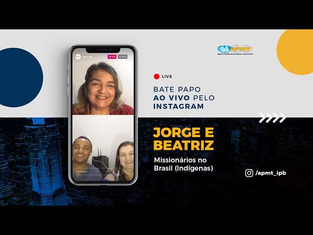 LIVE APMT com Jorge e Beatriz | Missionários no Brasil (Indígenas)