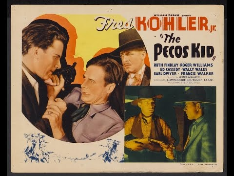 [Western] The Pecos Kid (1935) Fred Kohler Jr., Ruth Findlay, Roger Williams