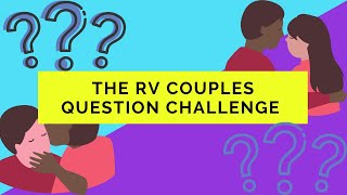 Rv Newbies | The RV Couples Challenge | Similar to The Newlywed Game | Having fun making friends.