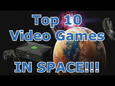 Top 10 Video Games IN SPACE!!!