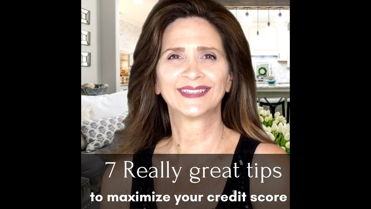 7 really great tips to maximize your credit score