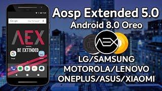 AOSP Extended v5.0 | Android 8.0 Oreo | DESEMPENHO E BATERIA | LG, MOTOROLA, SAMSUNG, LENOVO...