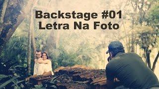 Backstage #01 - Letra Na Foto