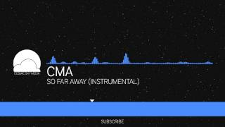 [Chillstep] CMA - So Far Away (Instrumental)