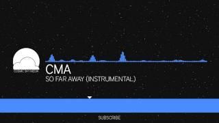 [Chillstep] CMA - So Far Away (Instrumental)