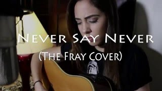 The Fray - Never Say Never (Anny Diaz Cover)