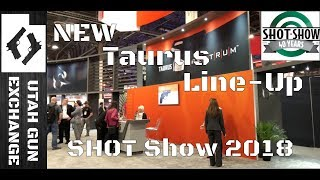 SHOT Show - 2018 Today We Look at The NEW Taurus Line-Up!