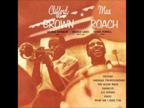 Clifford Brown & Max Roach - Joy Spring