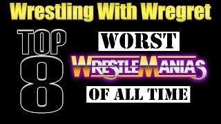 Top 8 Worst Wrestlemanias | Wrestling With Wregret