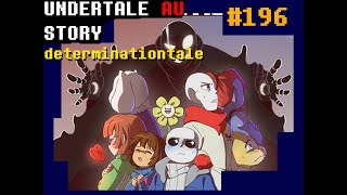 undertale au story เนื้อเรื่อง determinationtale#196 by narrator
