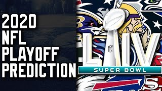 2019 - 2020 NFL Playoff Predictions! Super Bowl Prediction!