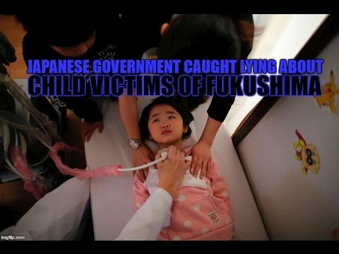 Japanese Government Caught Lying About Child Victims of Fukushima