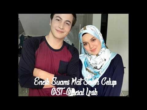 OST Encik Suami Mat Saleh Celup Official Lirik