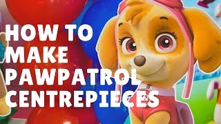 How to make Paw patrol Centerpieces | FREE printables included