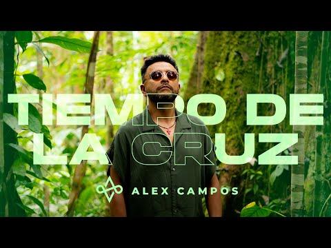 Tiempo de la Cruz - Alex Campos (Video Oficial) | Música Cristiana 2021
