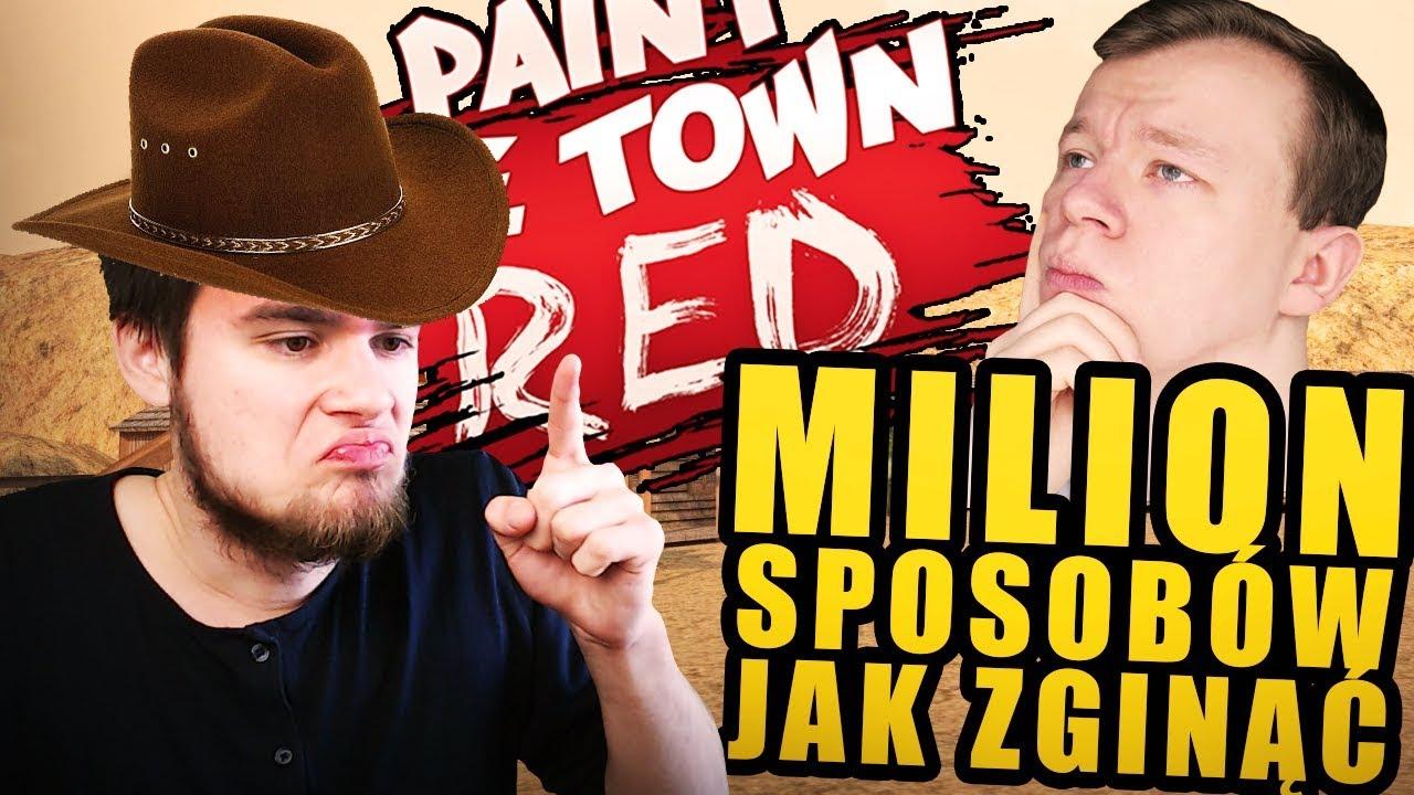TRYLION SPOSOBÓW JAK ZGINĄĆ NA DZIKIM ZACHODZIE! | Paint The Town Red [#11] (With: Plaga)