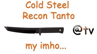 Cold Steel Recon Tanto. My IMHO...