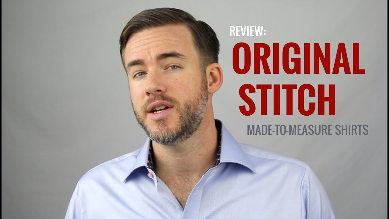 Original stitch review the distilled man youtube for Original stitch shirt review
