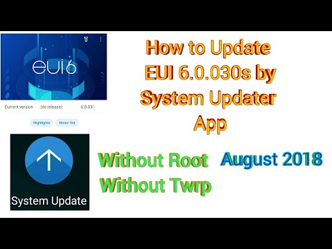 Update EUI 6 0 030s Without Twrp and Root , install by System Updater App,  How To Download