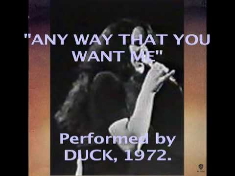 Anyway That You Want Me - Duck