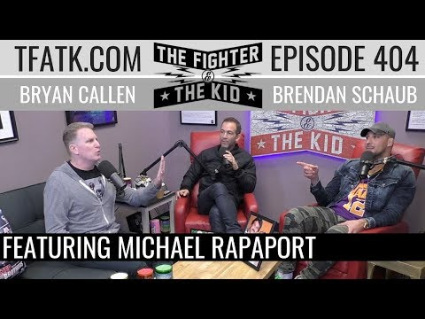 The Fighter and The Kid  Episode 404: Michael Rapaport