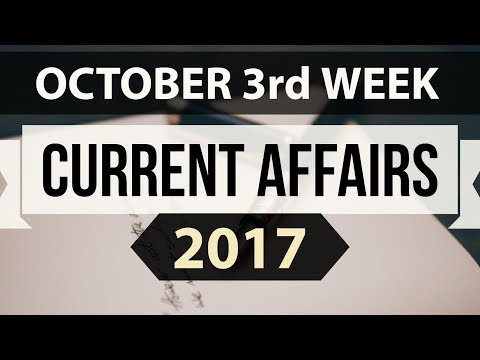 (English) October 2017 3rd week part 1 current affairs - IBPS PO,Clerk,CLAT,SBI,SSC CGL,UPSC,LDC