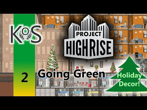 Project Highrise - Going Green: Ep 2: Christmas Decor! - Let's Play Scenario