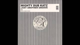 Baixar Mighty Dub Katz -Just Another Groove (Lisa Marie Experience Remix)