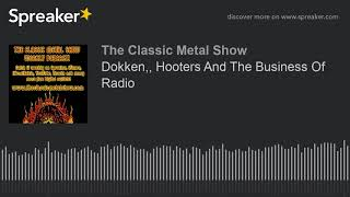 Dokken, Hooters And The Business Of Radio