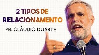 Pastor Cláudio Duarte - 2 TIPOS DE RELACIONAMENTO | Gospel Hits