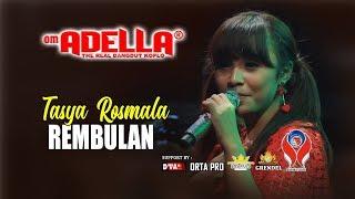 TASYA ROSMALA - REMBULAN [OM. ADELLA LIVE IN JEMBER]