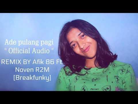 Angelbert-Rap '' ADE PULANG PAGI '' REMIX BY AFIK KARUNDENG ft DJ NOVEN