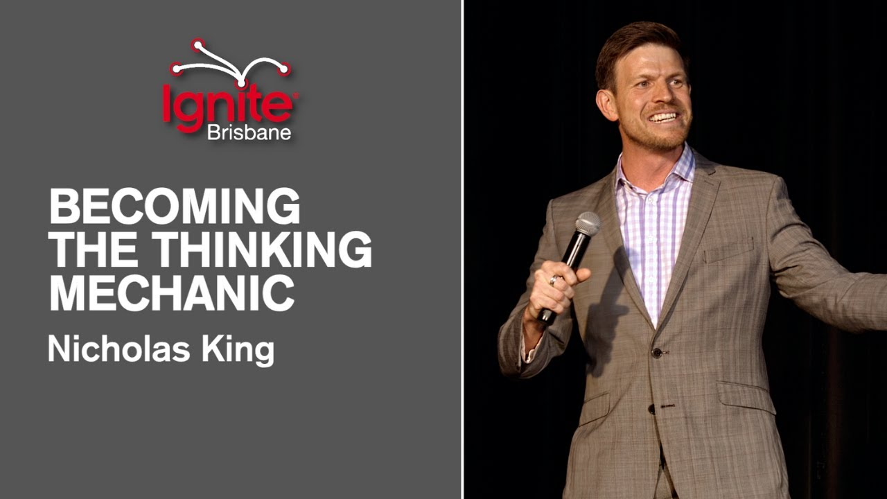 Becoming a Thinking Mechanic - Ignite Brisbane Full Speech