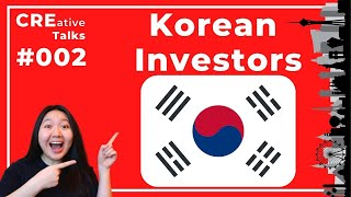 SOUTH KOREA INVESTING IN U.S. REAL ESTATE - CREative Talks #002 (Commercial Real Estate Podcast)