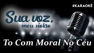 Baixar Sua voz, meu Violão. To Com Moral No Céu - Matheus e Kauan. (Karaokê Violão)