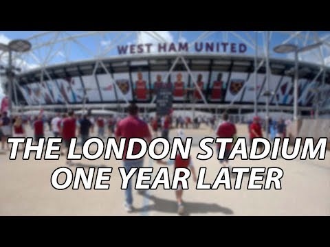 The London Stadium.... One Year Later