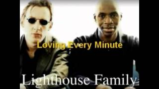 Loving  every minute  /  LIGHTHOUSE FAMILY