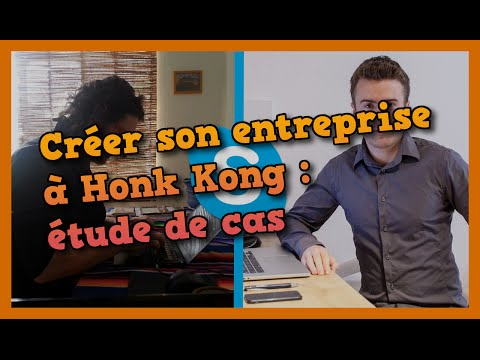 Créer son entreprise à Hong Kong : étude de cas