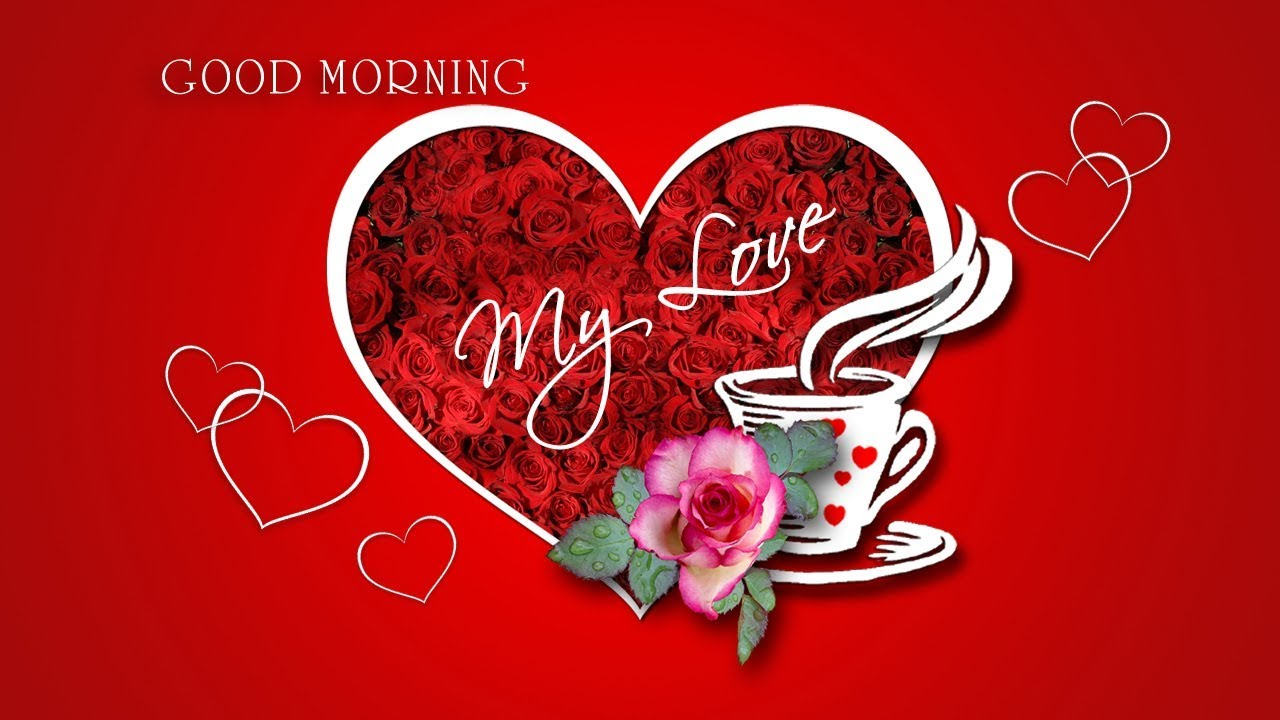 Good Morning My Love Have A Blessed Day Youtube