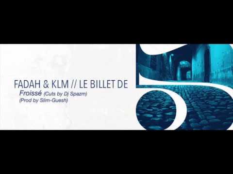 Fadah & KLM - Froissé (Cuts by Dj Spazm / Prod by Slim-Guesh)