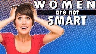 WOMEN ARE NOT SMART