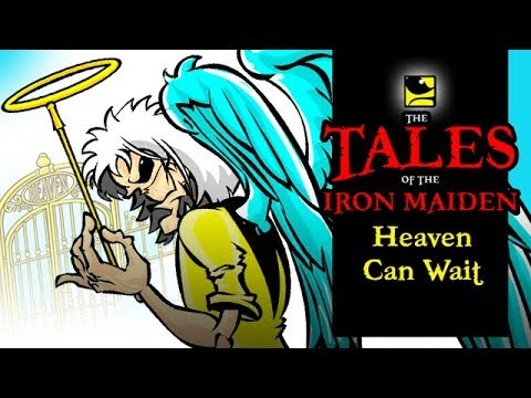 The Tales Of The Iron Maiden - HEAVEN CAN WAIT