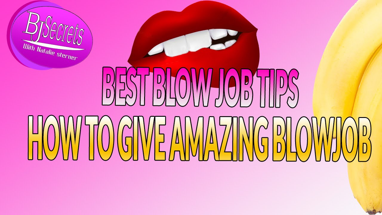 How To Give Amazing Blowjob 121